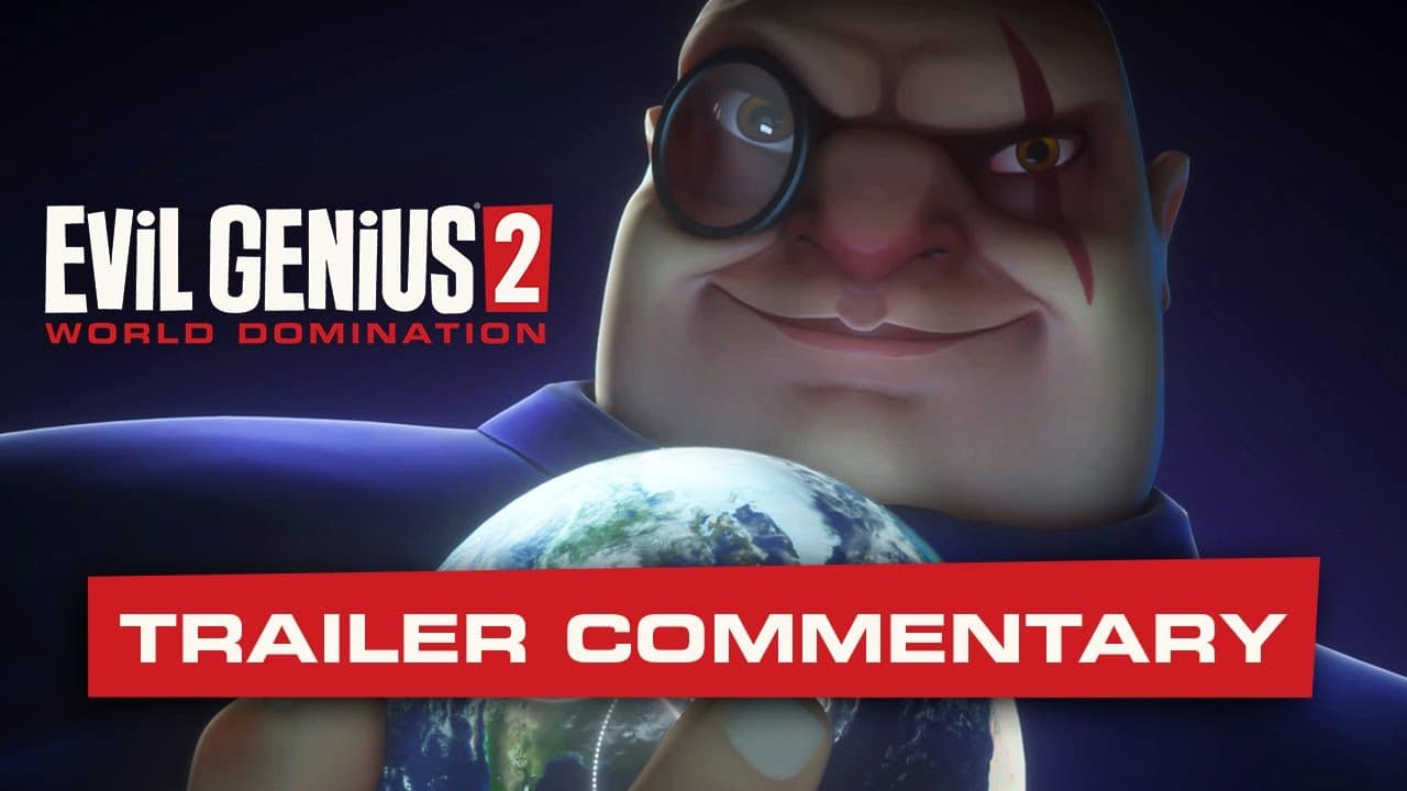 EVIL GENIUS 2 DEV COMMENTARY TRAILER