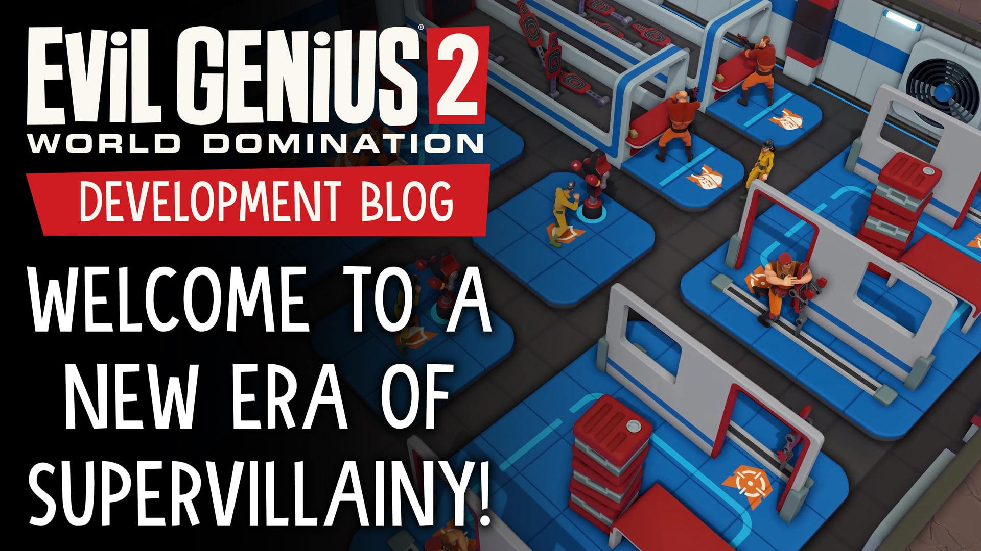 Development Blog – Welcome to a New Era of Supervillainy!